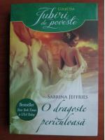 Anticariat: Sabrina Jeffries - O dragoste periculoasa