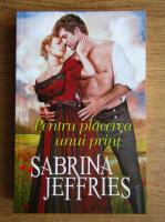 Anticariat: Sabrina Jeffries - Pentru placerea unui print