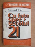 Saburo Okita - Cu fata spre secolul 21