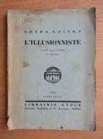 Anticariat: Sacha Guitry - L'Illusionniste (1924)