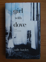 Sally Bayley - Girl with dove. A life built by books