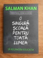 Salman Khan - O singura scoala pentru toata lumea