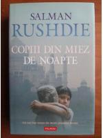 Salman Rushdie - Copiii din miez de noapte