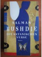 Salman Rushdie - Die satanischen verse (Versetele satanice, in limba germana)