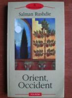 Anticariat: Salman Rushdie - Orient, Occident