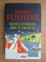 Anticariat: Salman Rushdie - Seducatoarea din Florenta