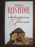 Salman Rushdie - Seducatoarea din Florenta