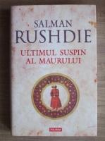 Salman Rushdie - Ultimul suspin al maurului (Editura Polirom, 2010)