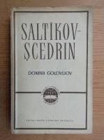 Anticariat: Saltikov Scedrin - Domnii Golovliov