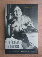 Anticariat: Samantha Barbas - The first lady of Hollywood. A biography of Louella Parsons