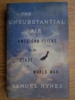 Anticariat: Samuel Hynes - The unsubstantial air