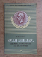 Anticariat: Samuel Izsak - Nicolae Kretzulescu, initiatorul invatamantului medical romanesc