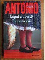Anticariat: San Antonio - Lupul travestit in bunicuta