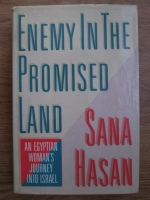 Anticariat: Sana Hasan - Enemy in the promised land. An egyptian woman s journey into Israel