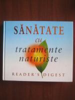 Anticariat: Sanatate cu tratamente naturiste (Reader's Digest)