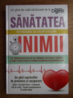 Anticariat: Sanatatea inimii, intrebari si raspunsuri. Ce trebuie sa stiti si ce trebuie sa faceti pentru a avea toata viata o inima puternica si sanatoasa