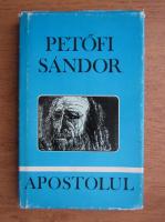 Sandor Petofi - Apostolul