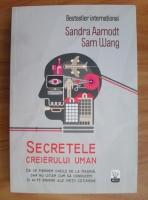 Sandra Aamodt - Secretele creierului uman