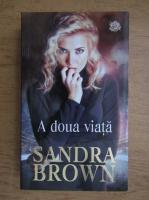 Sandra Brown - A doua viata
