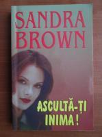 Anticariat: Sandra Brown - Asculta-ti inima!