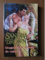 Sandra Brown - Dragoste mai presus de ratiune