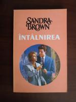 Sandra Brown - Intalnirea