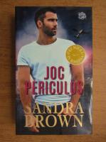 Sandra Brown - Joc periculos