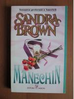 Anticariat: Sandra Brown - Manechin