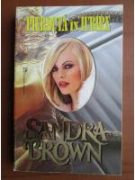 Anticariat: Sandra Brown - Pierduta in iubire