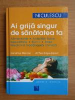 Anticariat: Sandrine Mercier - Ai grija singur de sanatatea ta. Alimentatie, activitati fizice, sexualitate, somn, stres, medicina traditionala chinezeasca
