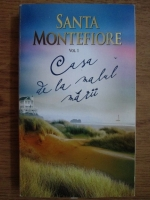 Anticariat: Santa Montefiore - Casa de la malul marii (volumul 1)