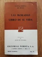 Anticariat: Santa Teresa De Jesus - Las moradas. Libro de su vida