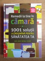 Anticariat: Sara Altshul - Remedii la tine in camara. 1001 solutii la indemana pentru sanatatea ta
