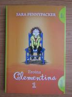 Sara Pennypacker - Eroina Clementina (volumul 1)