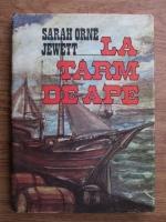 Sarah Orne Jewett - La tarm de ape