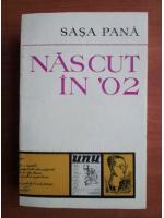 Anticariat: Sasa Pana - Nascut in '02