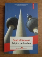 Anticariat: Saud al-Sanousi - Tulpina de bambus