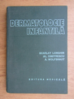 Anticariat: Scarlat Longhin - Dermatologia infantila