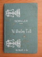 Schiller - Wilhelm Tell, drama in 5 acte (1930)