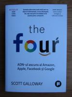 Anticariat: Scott Galloway - The four. ADN-ul ascuns al Amazon, Apple, Facebook si Google
