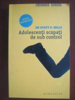 Scott P. Sells - Adolescenti scapati de sub control