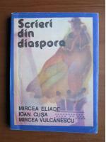 Scrieri din diaspora (Mircea Eliade, Ioan Cusa, Mircea Vulcanescu)