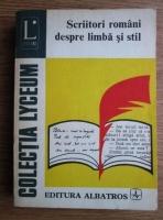 Anticariat: Scriitori romani despre limba si stil