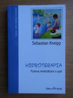 Anticariat: Sebastian Kneipp - Hidroterapia. Puterea vindecatoare a apei