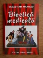 Sebastian Nicolau - Bioetica medicala