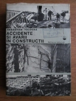 Sebastian Tologea - Accidente si avarii in constructii