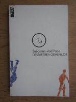 Sebastian Vlad Popa - Despartirea gemenilor