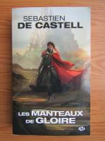 Anticariat: Sebastien de Castell - Les manteaux de gloire