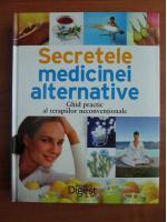 Anticariat: Secretele medicinei alternative. Ghid practic al terapiilor neconventionale