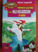 Selma Lagerlof - Minunata calatorie a lui Nils Holgersson in Suedia